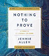 Cover-Bild zu Nothing to Prove Study Guide plus Streaming Video von Allen, Jennie