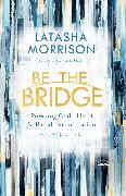 Cover-Bild zu Be the Bridge von Morrison, LaTasha