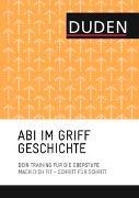 Cover-Bild zu Abi im Griff - Topthemen Geschichte von Antes, Steffen