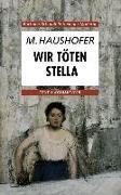Cover-Bild zu Wir töten Stella von Haushofer, Marlen