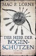 Cover-Bild zu Der Herr der Bogenschützen (eBook) von Lorne, Mac P.
