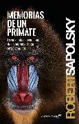 Cover-Bild zu Memorias de un primate (eBook) von Sapolsky, Robert