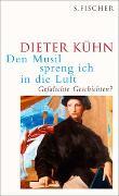 Cover-Bild zu Kühn, Dieter: Den Musil spreng ich in die Luft