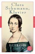 Cover-Bild zu Kühn, Dieter: Clara Schumann, Klavier