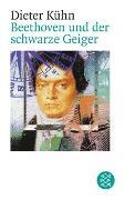 Cover-Bild zu Kühn, Dieter: Beethoven und der schwarze Geiger