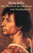 Cover-Bild zu Kühn, Dieter: Der Parzival des Wolfram von Eschenbach