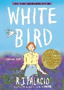 Cover-Bild zu White Bird: A Wonder Story (A Graphic Novel) von Palacio, R. J.