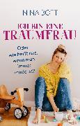 Cover-Bild zu Ich bin eine Traumfrau - oder wie heißt das, wenn man immer müde ist? (eBook) von Bott, Nina