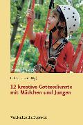 Cover-Bild zu 12 kreative Gottesdienste mit Mädchen und Jungen (eBook) von Meyer, Rebecca (Illustr.)