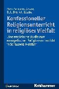 Cover-Bild zu Konfessioneller Religionsunterricht in religiöser Vielfalt (eBook) von Pohl-Patalong, Uta