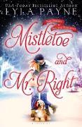 Cover-Bild zu Mistletoe and Mr. Right: Two Stories of Holiday Romance von Payne, Lyla