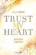 Cover-Bild zu Trust My Heart - Golden-Campus-Trilogie, Band 1 (eBook) von Payne, Lyla