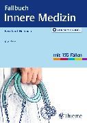 Cover-Bild zu Fallbuch Innere Medizin (eBook) von Hellmich, Bernhard