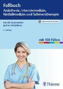 Cover-Bild zu Fallbuch Anästhesie, Intensivmedizin und Notfallmedizin von Genzwürker, Harald