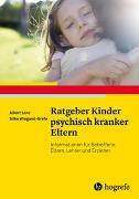 Cover-Bild zu Ratgeber Kinder psychisch kranker Eltern von Lenz, Albert