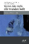 Cover-Bild zu Wenn Zeit nicht alle Wunden heilt von Baumann, Jutta