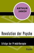 Cover-Bild zu Revolution der Psyche von Janov, Arthur