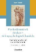 Cover-Bild zu Psychodynamisch denken - tiefenpsychologisch handeln von Rudolf, Gerd