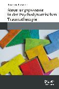 Cover-Bild zu Steuerungsprozesse in der Psychodynamischen Traumatherapie von Barwinski, Rosmarie