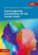 Cover-Bild zu Psychologisches Grundwissen für die Soziale Arbeit von Trabandt, Sven