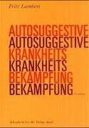 Cover-Bild zu Autosuggestive Krankheitsbekämpfung von Lambert, Fritz