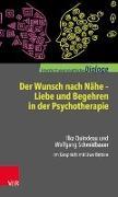 Cover-Bild zu Der Wunsch nach Nähe - Liebe und Begehren in der Psychotherapie von Schmidbauer, Wolfgang