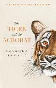 Cover-Bild zu The Tiger and the Acrobat von Tamaro, Susanna