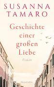 Cover-Bild zu Geschichte einer großen Liebe von Tamaro, Susanna