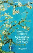 Cover-Bild zu Geh, wohin dein Herz dich trägt von Tamaro, Susanna