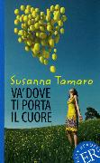 Cover-Bild zu Va' dove ti porta il cuore von Tamaro, Susanna