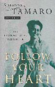 Cover-Bild zu Follow Your Heart (eBook) von Tamaro, Susanna