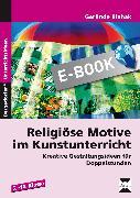 Cover-Bild zu Religiöse Motive im Kunstunterricht (eBook) von Blahak, Gerlinde