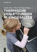 Cover-Bild zu Fitze, Guido (Hrsg.): Thermische Verletzungen im Kindesalter
