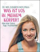 Cover-Bild zu Raith-Paula, Elisabeth: Was ist los in meinem Körper?