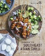 Cover-Bild zu Flavors of the Southeast Asian Grill von Punyaratabandhu, Leela