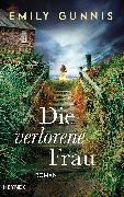 Cover-Bild zu Die verlorene Frau (eBook) von Gunnis, Emily