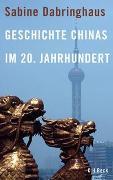 Cover-Bild zu Dabringhaus, Sabine: Geschichte Chinas im 20. Jahrhundert