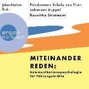 Cover-Bild zu Miteinander reden: Kommunikationspsychologie für Führungskräfte (Ungekürzte Lesung) (Audio Download) von Thun, Friedemann Schulz von