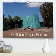 Cover-Bild zu Fellbach im Fokus (Premium, hochwertiger DIN A2 Wandkalender 2022, Kunstdruck in Hochglanz) von Eisold, Hanns-Peter