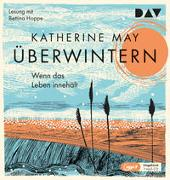 Cover-Bild zu May, Katherine: Überwintern. Wenn das Leben innehält