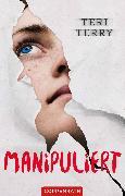 Cover-Bild zu Manipuliert (eBook) von Terry, Teri