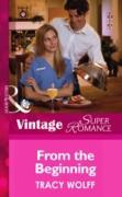 Cover-Bild zu From the Beginning (Mills & Boon Vintage Superromance) (eBook) von Wolff, Tracy