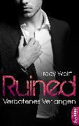 Cover-Bild zu Ruined - Verbotenes Verlangen (eBook) von Wolff, Tracy