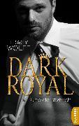 Cover-Bild zu Dark Royal - Unwiderstehlich (eBook) von Wolff, Tracy