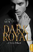 Cover-Bild zu Dark Royal - Unberührbar (eBook) von Wolff, Tracy