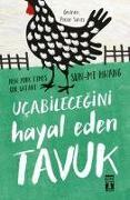 Cover-Bild zu Hwang, Sun-Mi: Ucabilecegini Hayal Eden Tavuk
