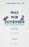 Cover-Bild zu Was wir scheinen (eBook) von Keller, Hildegard E.