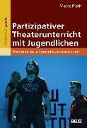 Cover-Bild zu Plath, Maike: Partizipativer Theaterunterricht mit Jugendlichen