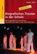 Cover-Bild zu Plath, Maike: Biografisches Theater in der Schule