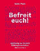 Cover-Bild zu Plath, Maike: Befreit euch! (eBook)